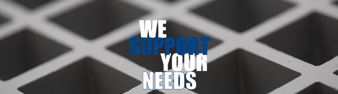 we support your needs